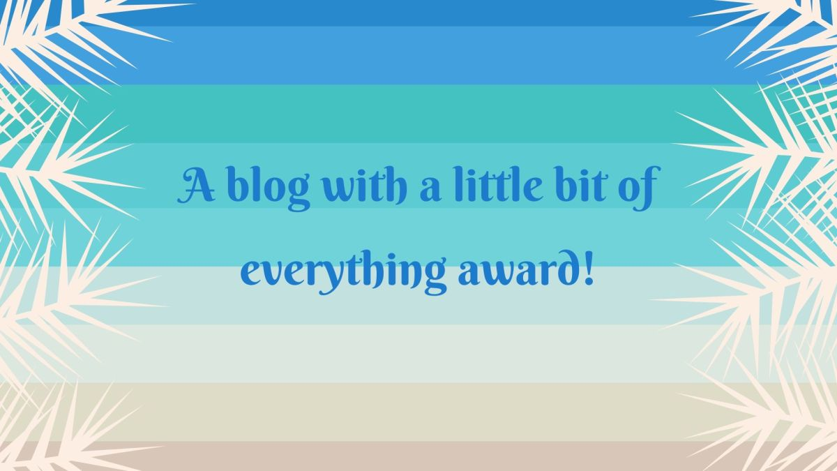 A Blog with a Little Bit of EverythingAward